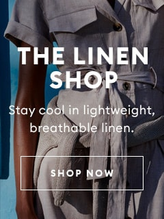 The Linen Shop. Stay cool in lightweight, breathable linen. Shop Now. text